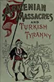 Armenian massacres : or The sword of Mohammed ... including a full account of the Turkish people ... ([1896])