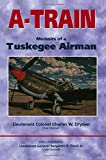 A-Train: Memoirs of a Tuskegee Airman