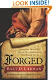 Forged: Writing in the Name of God--Why the Bible's Authors Are Not Who We Think They Are