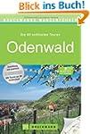 Wanderf�hrer Odenwald: Die 40 sch�nst...