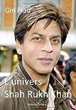 L\'univers Shah Rukh Khan par Gin Piau