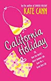 img - for California Holiday: Or, How the World's Worst Summer Job Gave Me a Great New Life book / textbook / text book