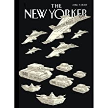 The New Yorker (April 9, 2007) Periodical by Philip Gourevitch, James Surowiecki, Jerome Groopman, Henry Alford, Adam Gopnik, Clive James, Sasha Frere-Jones, John Lahr, Anthony Lane Narrated by William Dufris, Christine Marshall