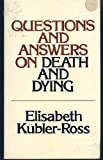 Questions and Answers On Death and Dying (0020891504) by Elizabeth Kubler-Ross