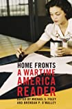 Home Fronts: A Wartime America Reader