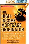The High-Income Mortgage Originator:...