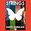 Strings (       UNABRIDGED) by Dave Duncan Narrated by Victor Bevine