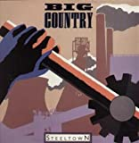 BIG COUNTRY STEELTOWN LP (VINYL) UK MERCURY 1984