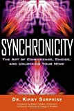 img - for Synchronicity: The Art of Coincidence, Choice, and Unlocking Your Mind book / textbook / text book