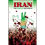Iran: The Green Movement ~ Slater Bakhtavar