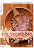 Image of Ma Beauté Bio : astuces, recettes et conseils d'experts