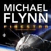 Firestar: Firestar Saga, Book 1 | [Michael Flynn]