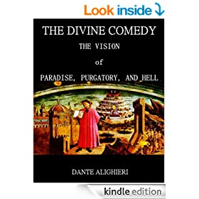 The Divine Comedy : The Vision of Paradise, Purgatory and Hell (Annotated)