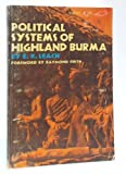 Political Systems of Highland Burma (0807046914) by Leach, E R