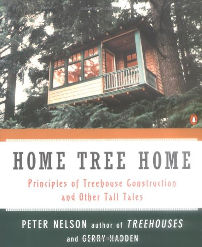 Home Tree Home: Principles of Treehouse Construction and Other Tall Tales - Penguin Books - 0140259988 - ISBN:0140259988