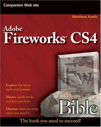 Adobe Fireworks CS4 Bible