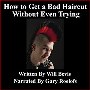 How To Get a Bad Haircut Without Even Trying Audiobook