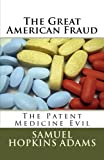 img - for The Great American Fraud: The Patent Medicine Evil book / textbook / text book