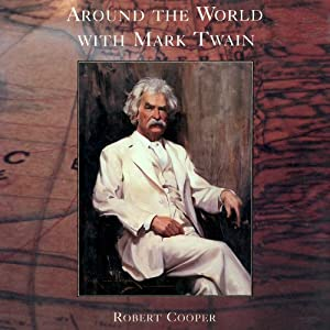 Around the World with Mark Twain | [Robert Cooper]