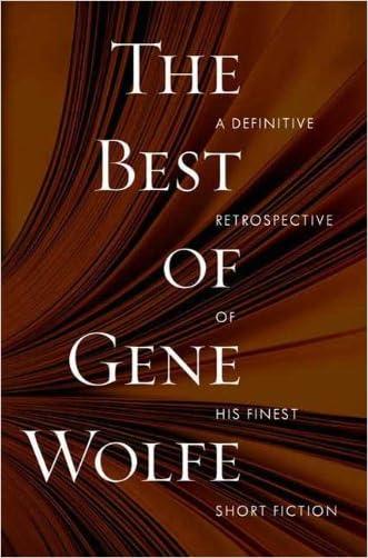 The Best of Gene Wolfe: A Definitive Retrospective of His Finest Short Fiction written by Gene Wolfe