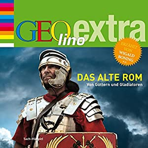 Das alte Rom (GEOlino extra Hör-Bibliothek) Hörbuch