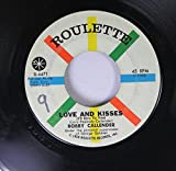 BOBBY CALLENDER 45 RPM LOVE AND KISSES / LITTLE STAR