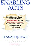 Enabling Acts: The Hidden Story of How the Americans with Disabilities Act Gave the Largest US Minority Its Rights