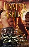 The Seduction of Elliot McBride (Mackenzies Series) (0425251136) by Ashley, Jennifer
