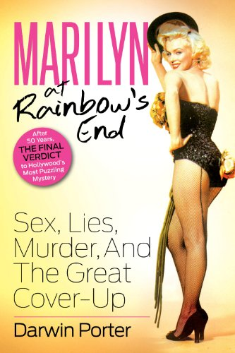 Marilyn At Rainbow's End: Sex, Lies, Murder, and the Great Cover-up