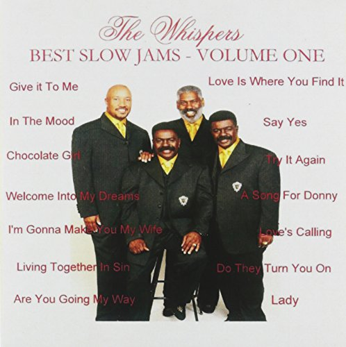 The Whispers - Best Slow Jams - Volume One - Zortam Music