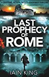 Last Prophecy of Rome: A gripping action-packed conspiracy thriller (Myles Munro action thriller Book 1)