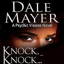 Knock, Knock… (       UNABRIDGED) by Dale Mayer Narrated by Caroline Shaffer