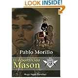Pablo Morillo: El desconocido Mason (Spanish Edition)
