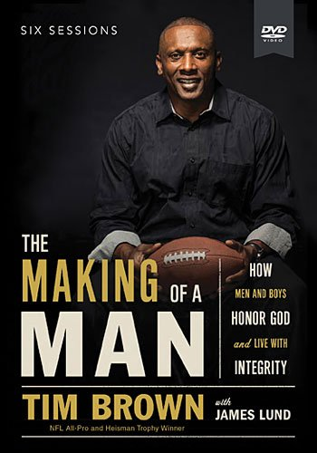 The Making of a Man: How Men and Boys Honor God and Live With Integrity: a Dvd Study