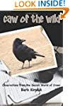 Caw of the Wild: Observations from th...