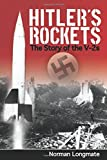 Hitler's Rockets: The Story of the V-2s (1602397058) by Longmate, Norman