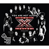 You Are Not Aloneby X Factor Finalists