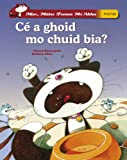 img - for Mise Maire Treasa Mi-Abha - Ce a Sciob Mo Chuid Bia? (Irish Edition) book / textbook / text book