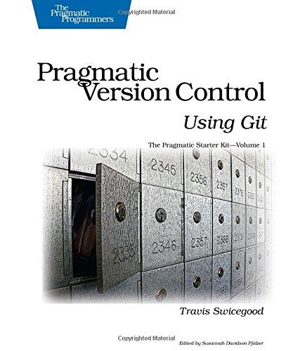 Pragmatic version control: using Git