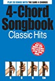 4 Chord Songbook: Classic Hits [Lyrics & Chords]