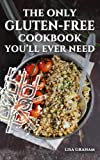 The Only Gluten-Free Cookbook You'll Ever Need