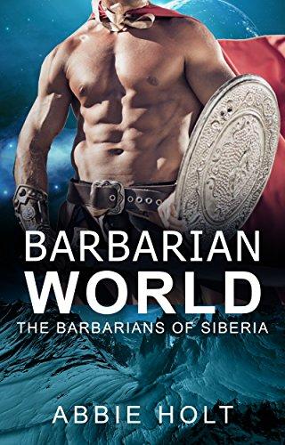 A SciFi Alien Romance: Barbarian World (The Barbarians of Siberia Book 1)