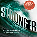 Stronger: Develop the Resilience You Need to Succeed (       UNABRIDGED) by George S. Everly Jr. PhD, Douglas A. Strouse PhD, Dennis K. Strouse PhD Narrated by Sean Pratt
