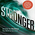 Stronger: Develop the Resilience You Need to Succeed | George S. Everly Jr. PhD,Douglas A. Strouse PhD,Dennis K. Strouse PhD