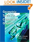 Geometric Tools for Computer Graphics (The Morgan Kaufmann Series in Computer Graphics)
