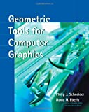 img - for Geometric Tools for Computer Graphics (The Morgan Kaufmann Series in Computer Graphics) book / textbook / text book