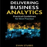 img - for Delivering Business Analytics: Practical Guidelines for Best Practice book / textbook / text book