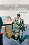 The Picture of Dorian Gray: Stage 3 (1000 Headwords) (Oxford Bookworms Library)