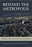 img - for Beyond the Metropolis: Urban Geography as if Small Cities Mattered book / textbook / text book