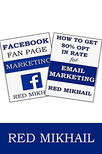 FACEBOOK FAN PAGE MARKETING AND EMAIL MARKETING/LIST BUILDING BUNDLE: Learn to use facebook as a marketing platform and build a list of repeat rabid buyers